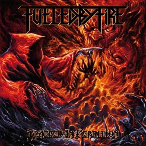FUELED BY FIRE – Trapped In Perdition