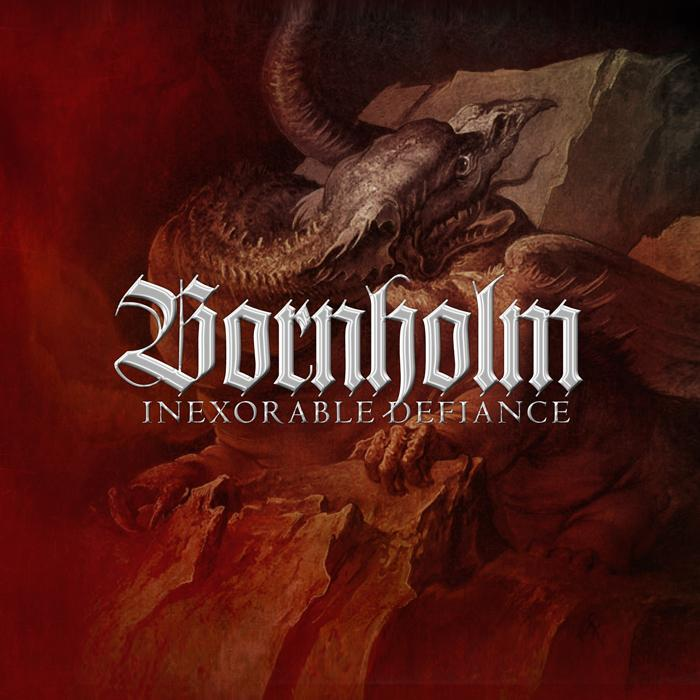 BORNHOLM – Inexorable Defiance